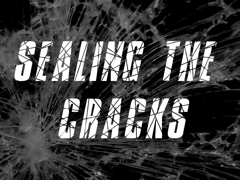 Sealing the Cracks - May 2015